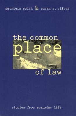 The Common Place of Law By Ewick, Patricia/ Silbey, Susan S./ Ewick, Patricia (EDT)