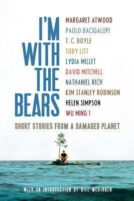 I'm With the Bears By Atwood, Margaret Eleanor/ Mayer, Arno (EDT)/ McKibben, Bill (INT)